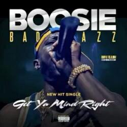 Get Ya Mind Right (Boosie Badazz) Crazzysongs