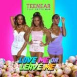 Love Me Or Leave Me (Ft. Fetty Wap) (Teenear) Song