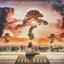 Feel Good Ft. Daya Gryffin And Illenium Mp3 Song