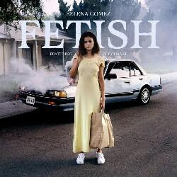 Fetish Ft. Gucci Mane Selena Gomez Mp3 Song