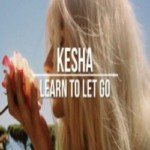 Learn To Let Go Kesha Mp3 Song