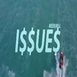 Issues Meek Mill Mp3 Song download