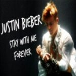 Stay With Me Forever Justin Bieber