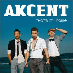 Akcent Thats My Name
