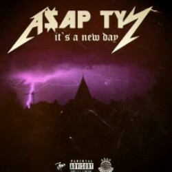 It's a New Day (ASAP Tyy)