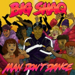 Man Don't Dance (Big Shaq) Mp3 Song