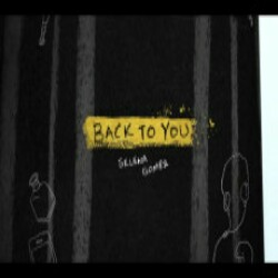 Back To You (Selena Gomez) Mp3 Song