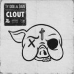 Clout Feat. 21 Savage (Ty Dolla Sign) Mp3 Song