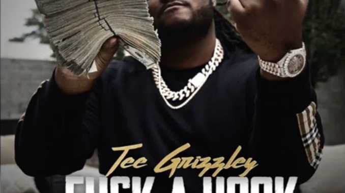 Tee Grizzley Fuck A Hook