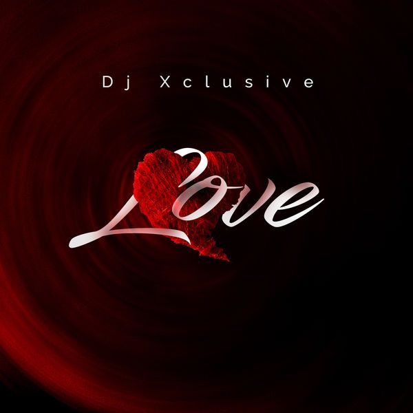 Love DJ Xclusive Music Download