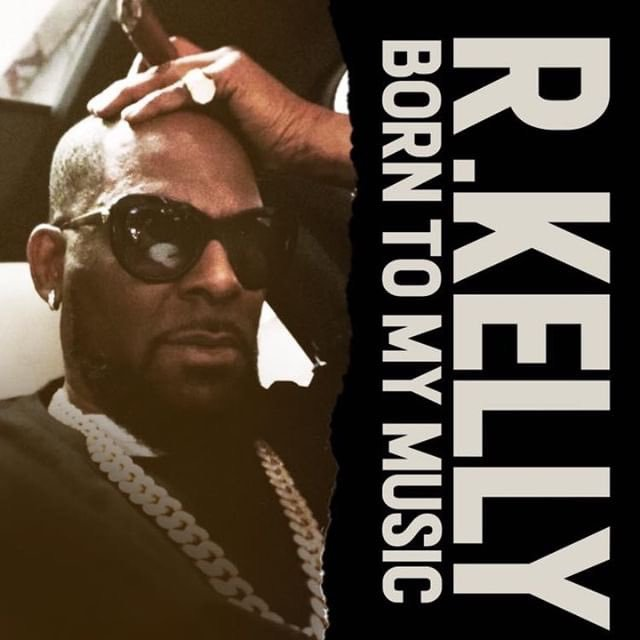 R.Kelly Born to my music