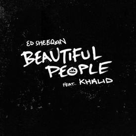 Beautiful People feat. Khalid (Ed Sheeran) Mp3 Song