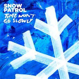 Time Won't Go Slowly (Snow Patrol) Mp3 Song
