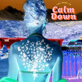 You Need To Calm Down (Clean Bandit Remix) (Taylor Swift)