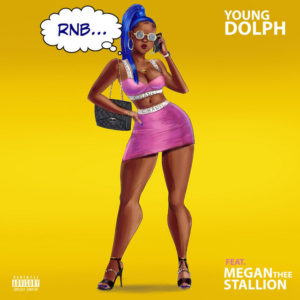 RNB feat. Megan Thee Stallion (Young Dolph) Mp3 Song