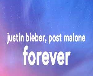 Justin Bieber – Forever ft. Post Malone & Clev