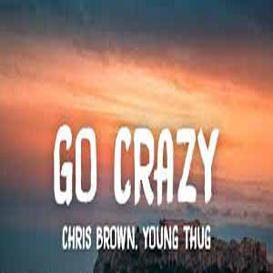 Chris Brown & Young Thug – Go Crazy