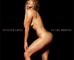 In The Morning (Jennifer Lopez) Mp3 Song