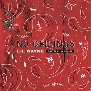 No Ceilings 3 (Lil Wayne) Mp3 Songs