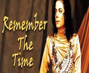 Remember The Time (Michael Jackson) Mp3 Song