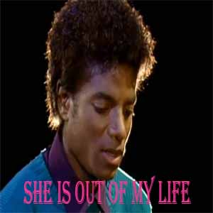 She Is Out Of My Life (Michael Jackson) Mp3 Song
