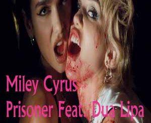 Miley Cyrus Prisoner Ft. Dua Lipa