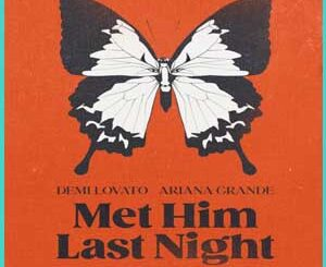 Demi Lovato - Met Him Last Night Ft. Ariana Grande Mp3 Song