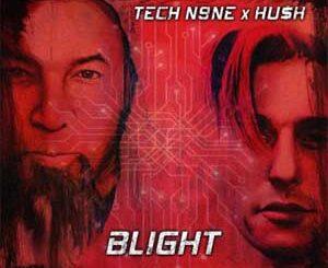 Blight (Tech N9ne & HUSH) Mp3 Songs