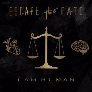 Escape The Fate – I Am Human (2018)