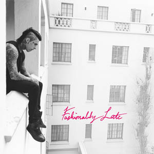 Falling in Reverse – Fashionably Late (Deluxe Edition) (2013)