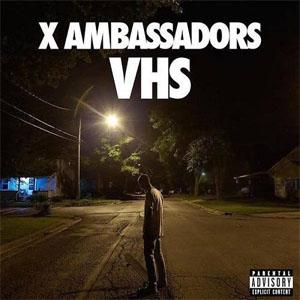 X Ambassadors – VHS (Deluxe Ediiton) (2015)